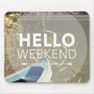 Hello Weekend 4 Mouse Pad