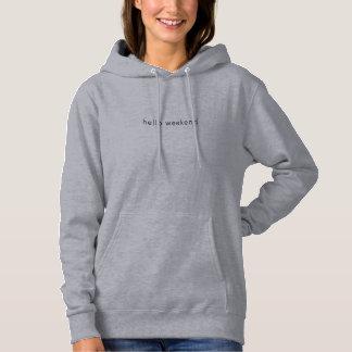 Hello weekend,  Word sweater Tee slogan