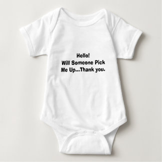 Hello!Will Someone Pick Me Up...Thank you. Baby Bodysuit