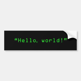 """Hello World"" Computer Style Bumper Sticker"