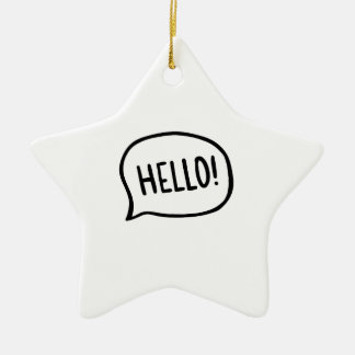 Hello! World! I am here Ceramic Ornament
