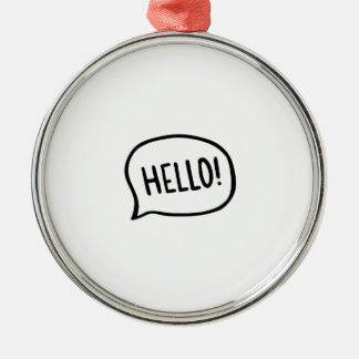 Hello! World! I am here Metal Ornament