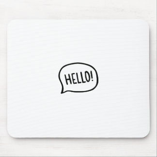 Hello! World! I am here Mouse Pad