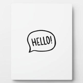 Hello! World! I am here Plaque