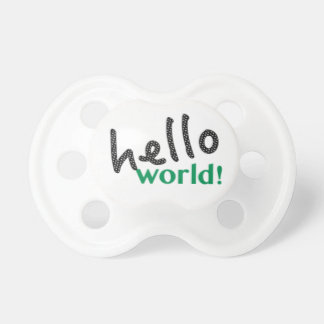 Hello World Pacifier