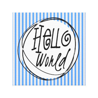 Hello World with Stripes Canvas Print