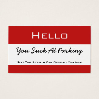 Hello You Suck At Parking Business Card