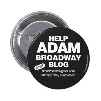 HELP ADAM BROADWAY BLOG PINBACK BUTTON