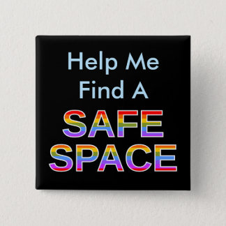 Help Me Find A SAFE SPACE 2 Inch Square Button