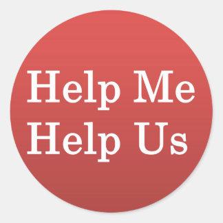 Help Me Help Others Round Sticker