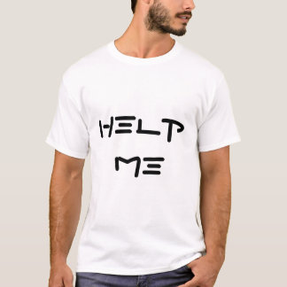 """ Help me I'm surrounded by idiots"" T-Shirt"