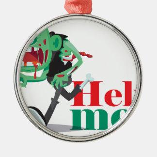 help me zombie - Funny Design Silver-Colored Round Ornament