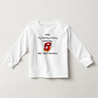 Help! My Mommy is having a bad day...... Toddler T-shirt