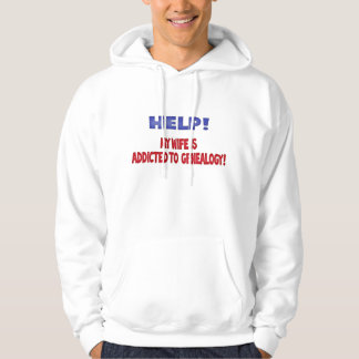 Help! My Wife Is Addicted To Genealogy Hoodie