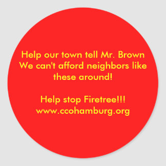 Help our town tell Mr. Brown We can't afford... Round Sticker