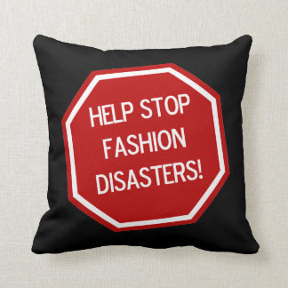 HELP STOP FASHION DISASTERS! Throw Pillows
