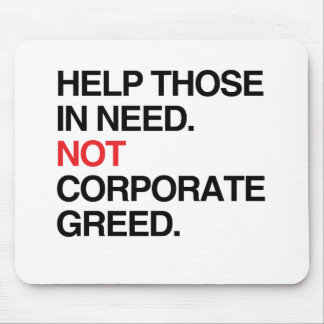 HELP THOSE IN NEED NOT CORPORAGE GREED -.png Mouse Pad