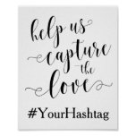 Help Us Capture The Love - Wedding Hashtag Sign Poster