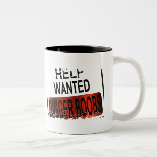 Help Wanted ''BIGGER BOOBS'' mug