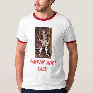 henry8, Pimpin' Ain't Easy Tees