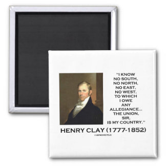 Henry Clay No South No North No East No West Quote Magnet