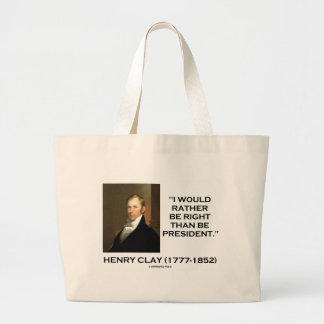 Henry Clay Would Rather Be Right Than Be President Jumbo Tote Bag