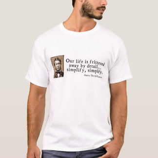 Henry David Thoreau - Simplify, Simplify T-Shirt