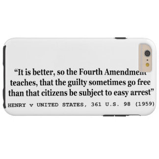 HENRY v UNITED STATES 361 US 98 1959 4th Amendment Tough iPhone 6 Plus Case