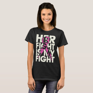 her fight is my fight cancer t-shirt