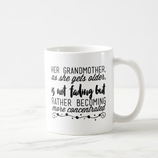 Her grandmother, as she gets older, is not fading coffee mug