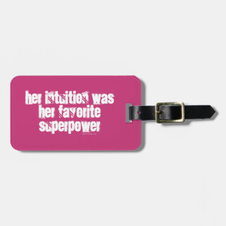 Her intuition was her favorite superpower luggage tag