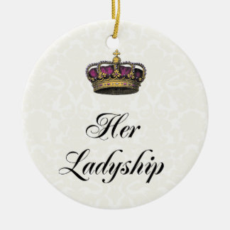 Her Ladyship Round Ceramic Ornament