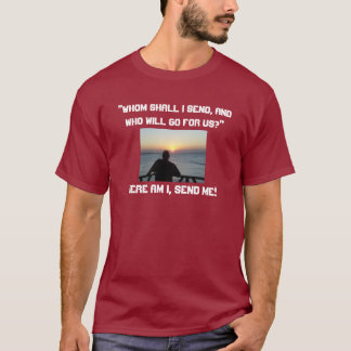 Here Am I, Send Me! T-Shirt
