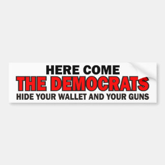 Here Come The Democrats Bumper Sticker