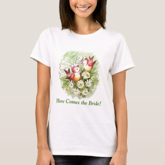 Here Comes the Bride! T-Shirt