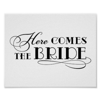 Here Comes the Bride | Wedding Ceremony Sign Poster