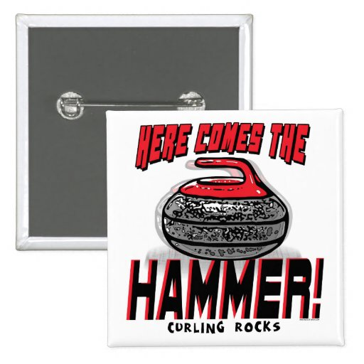 Here Comes the Hammer Curling Gear Pinback Button
