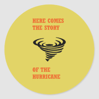 Here comes the story of the hurricane classic round sticker