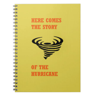 Here comes the story of the hurricane notebooks
