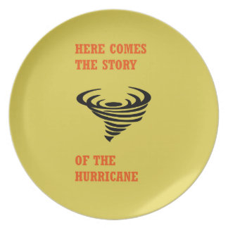 Here comes the story of the hurricane plate