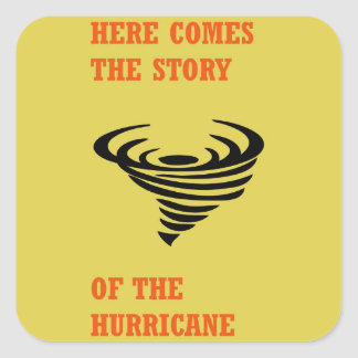 Here comes the story of the hurricane square sticker