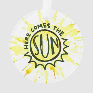 Here Comes the Sun Ornament