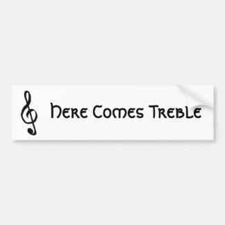 Here Comes Treble Bumper Sticker