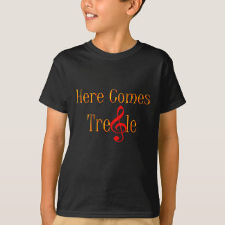 Here Comes Treble Note For Musicians T-Shirt