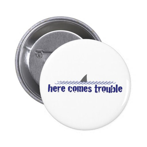 Here comes trouble pinback buttons