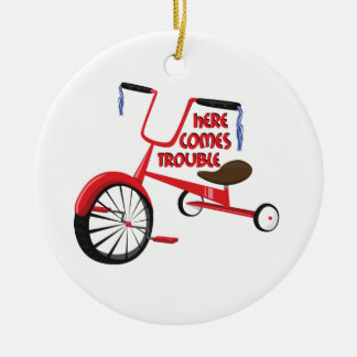 Here Comes Trouble Ceramic Ornament