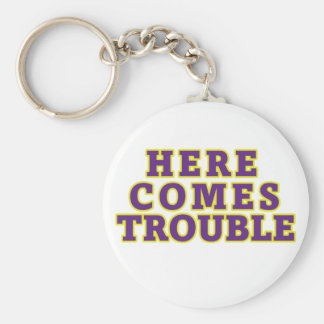 Here comes trouble keychain