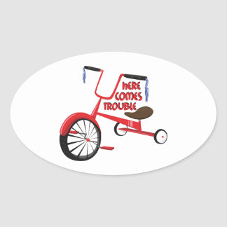 Here Comes Trouble Oval Sticker
