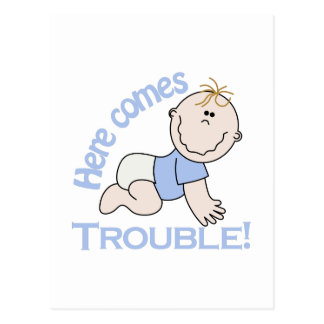 Here Comes Trouble! Postcard