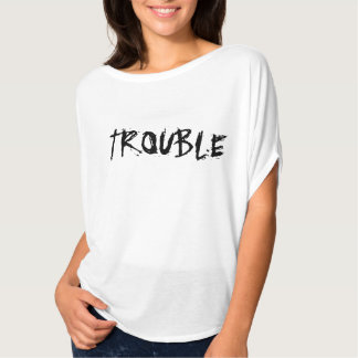 Here Comes Trouble. T-Shirt